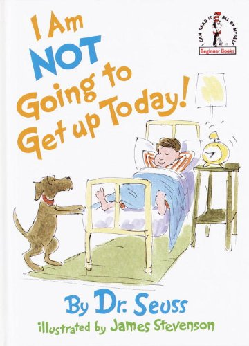 9780394992174: I Am Not Going to Get Up Today! (Beginner Books)