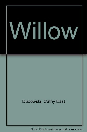 Willow (0394995740) by Dubowski, Cathy East