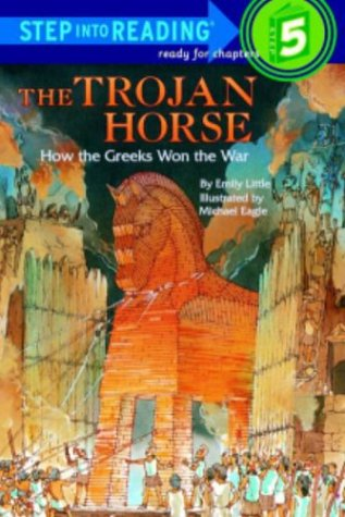 9780394996745: The Trojan Horse: How the Greeks Won the War (Step into Reading)