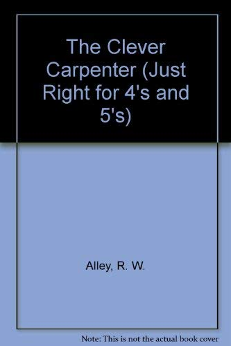 9780394999340: CLEVER CARPENTER (Just Right Books)