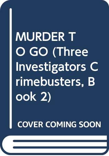 9780394999807: Murder to Go (Three Investigators Crimebusters, Book 2)
