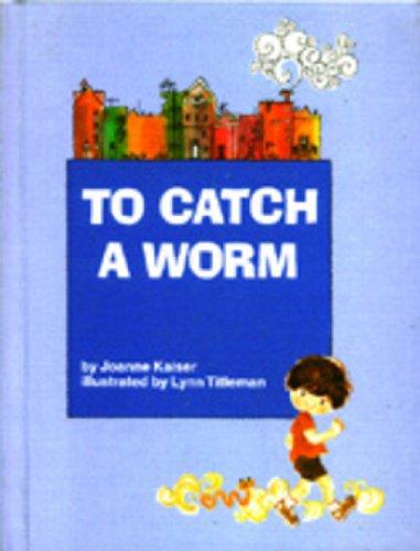 9780395006368: To Catch a Worm.