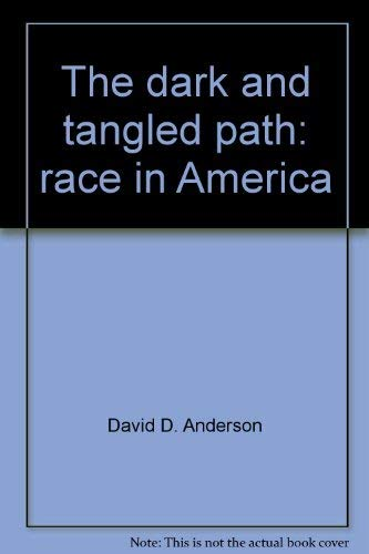9780395041086: The Dark and Tangled Path: Race in America