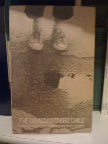 The Disadvantaged Child: Issues and Innovations: Joe L. Frost