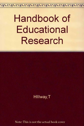 Handbook of Educational Research: A Guide to: Hillway, Tyrus.