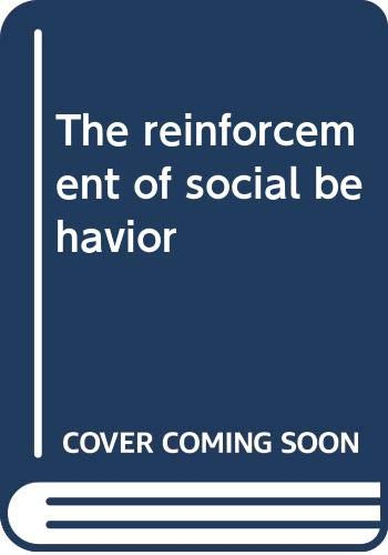 9780395048672: The reinforcement of social behavior