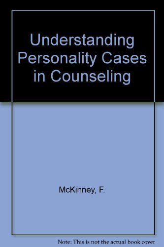 Understanding Personality - Cases in Counseling: McKinney, Fred