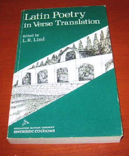 Latin Poetry - In Verse Translation - From The Beginning To The Renaisssance