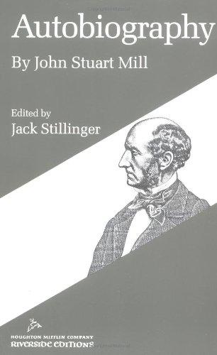 Autobiography By John Stuart Mill: Mill, John Stuart,