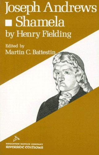 Joseph Andrews and Shamela (Riverside Editions): Henry Fielding