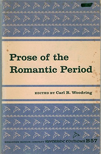 Prose of the Romantic Period (Riverside editions): Woodring