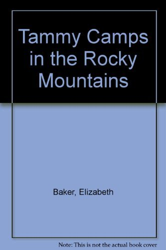 9780395065891: Tammy Camps in the Rocky Mountains