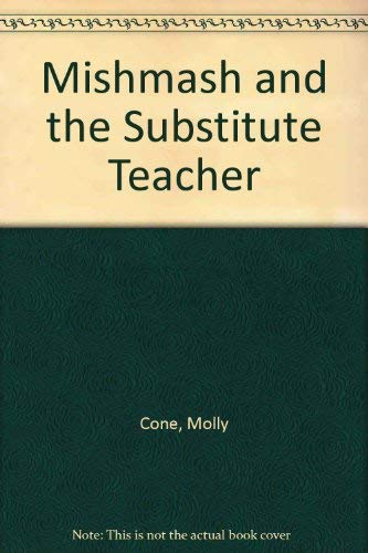 9780395067093: Mishmash and the Substitute Teacher