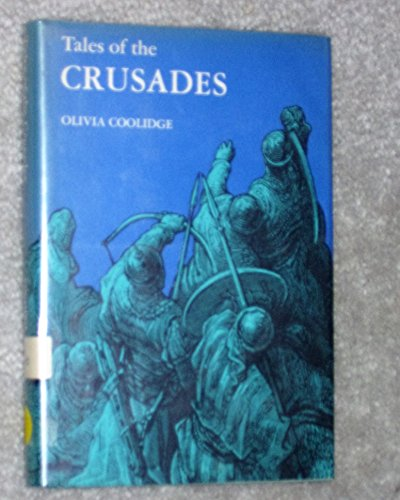 Tales of the Crusades.: COOLIDGE, Olivia.