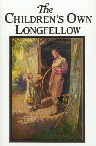 Children's Own Longfellow: Longfellow, Henry Wadsworth