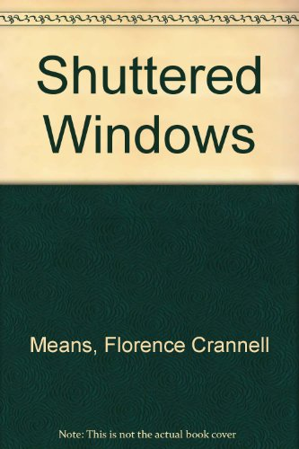 Shuttered Windows: Means, Florence Crannell