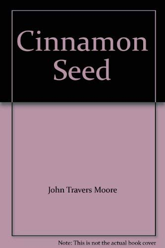 Cinnamon Seed: John Travers Moore