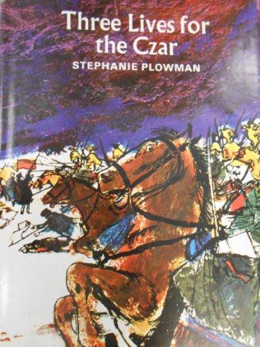 Three Lives for the Czar: Plowman, Stephanie