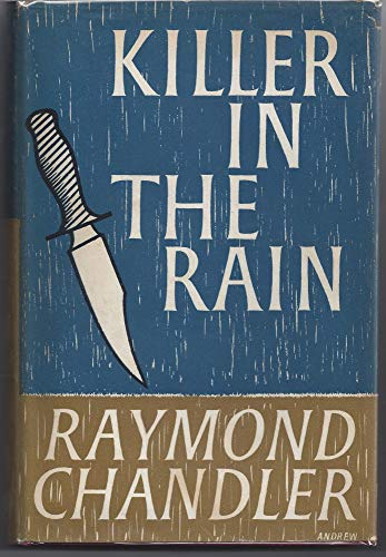 Killer in the Rain: Raymond Chandler