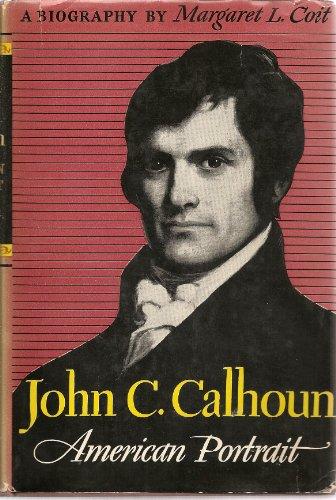 9780395075623: John C. Calhoun, American Portrait.