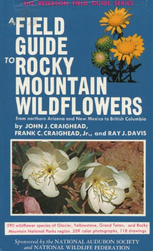 A Field Guide to Rocky Mountain Wildflowers: Craighead, John J.