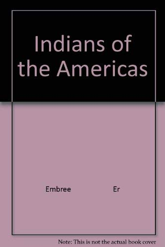 9780395076576: Indians of the Americas