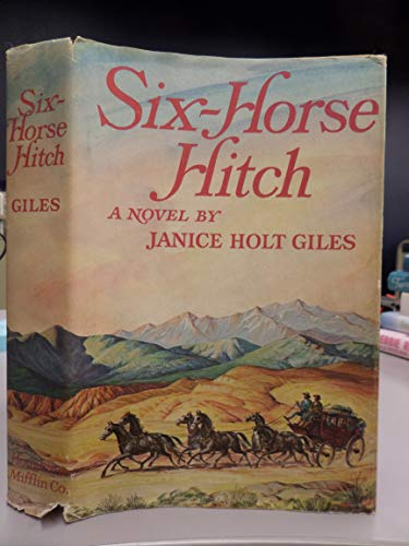 Six-Horse Hitch: Janice Holt Giles