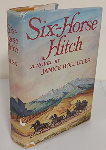 SIX-HORSE HITCH (SIGNED BY AUTHOR): Giles, Janice Holt