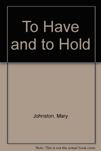 To Have and To Hold: Johnston, Mary