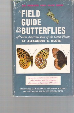 Field Guide to the Butterflies of North: Alexander B. Klots