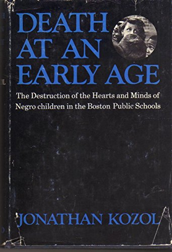 9780395078686: Death at an Early Age: The Destruction of the Hearts and Minds of Negro Children in the Boston Public Schools