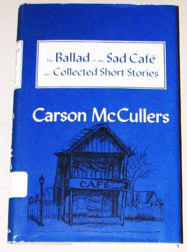 an analysis of the ballad of the sad cafe by carson mccullers Print the ballad of the sad cafe by carson mccullers: summary, themes & analysis worksheet 1 carson mccullers' the ballad of the sad cafe can be classified as a work of _____ fiction.