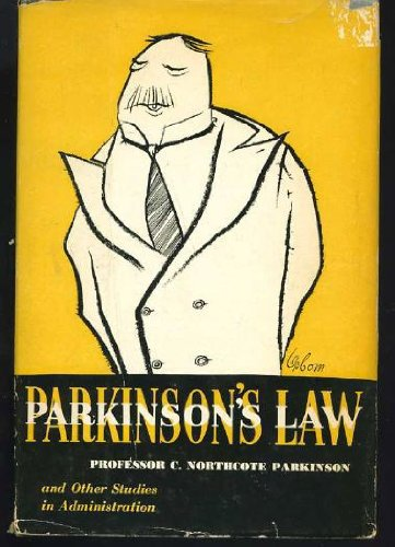Parkinson's law, and other studies in administration: Parkinson, C. Northcote