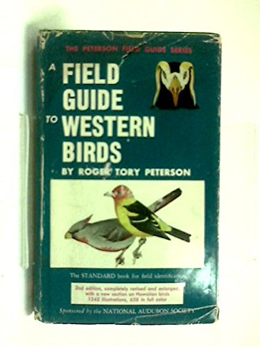 A FIELD GUIDE TO WESTERN BIRDS : Revised & Englarged 2nd Edition (The Peterson Field Guide Series)