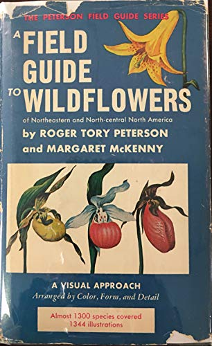 A Field Guide to Wildflowers of Northeastern and North-Central North America (Peterson Field Guide Series) (039508086X) by Roger Tory Peterson Institute
