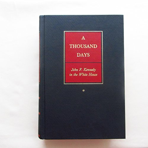 9780395081587: A Thousand Days: John F. Kennedy in the White House