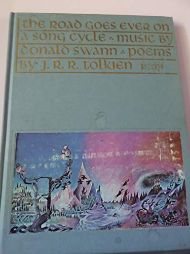 The Road Goes Ever On: a Song: Tolkien, J. R.