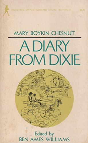 A Diary From Dixie: Chesnut, Mary Boykin; Williams, Ben A.