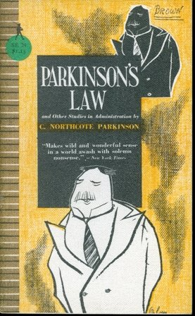 Parkinson's Law, and Other Studies in Administration: Cyril Northcote Parkinson;