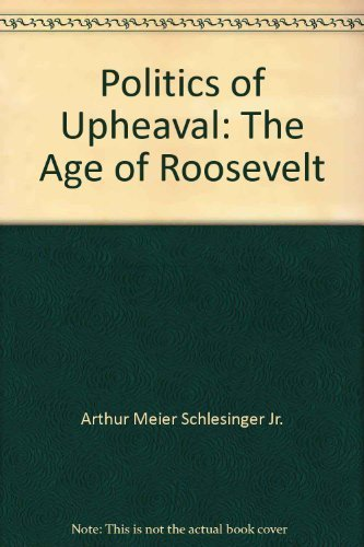 9780395083963: Title: Politics of Upheaval The Age of Roosevelt