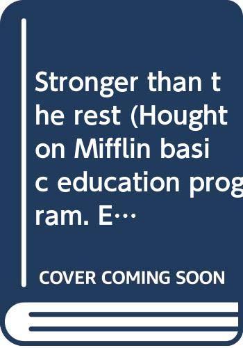 9780395108659: Stronger than the rest (Houghton Mifflin basic education program. English)