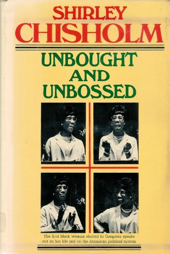 Unbought and Unbossed: Chisholm, Shirley