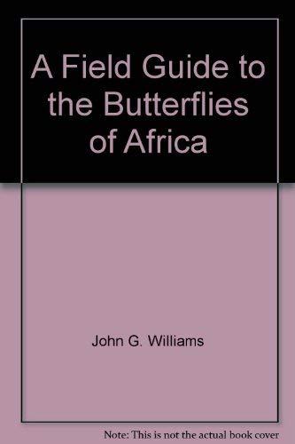 9780395110829: A Field Guide to the Butterflies of Africa [Hardcover] by John G. Williams