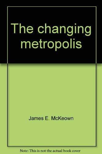 9780395112311: The changing metropolis,