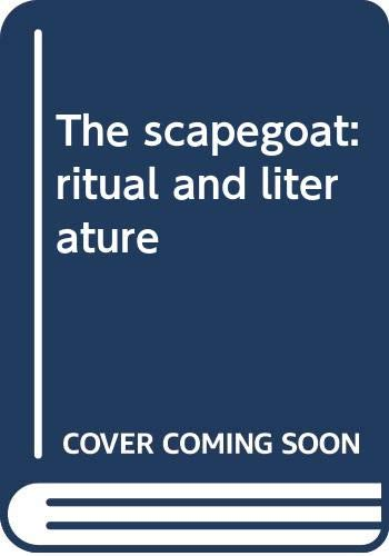 Scapegoat : Ritual and Literature: Vickery, John B