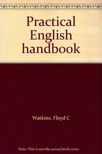Practical English Handbook: Watkins, Floyd C.;