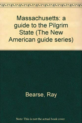 Massachusetts: A Guide to the Pilgrim State.