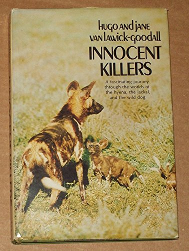 9780395121092: Innocent Killers: A Fascinating Journey Through the Worlds of the Hyena, the Jackal, and the Wild Dog