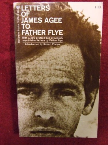 Letters of James Agee to Father Flye: Agee, James