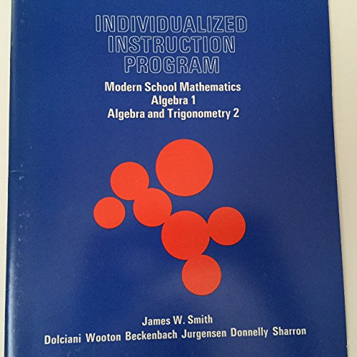 Individualized instruction program for modern school mathematics: Algebra 1 and algebra and ...